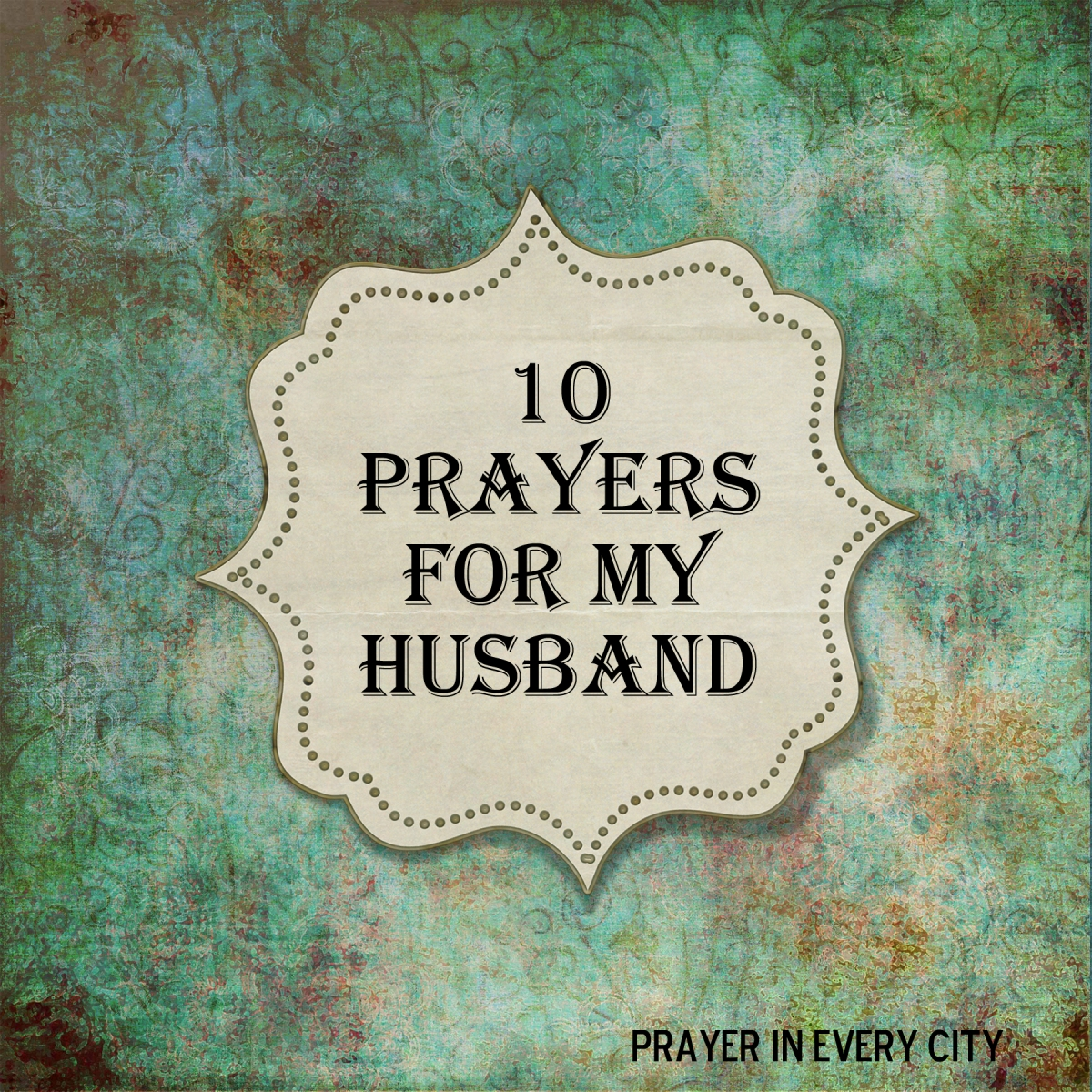 10 Prayers for My Husband