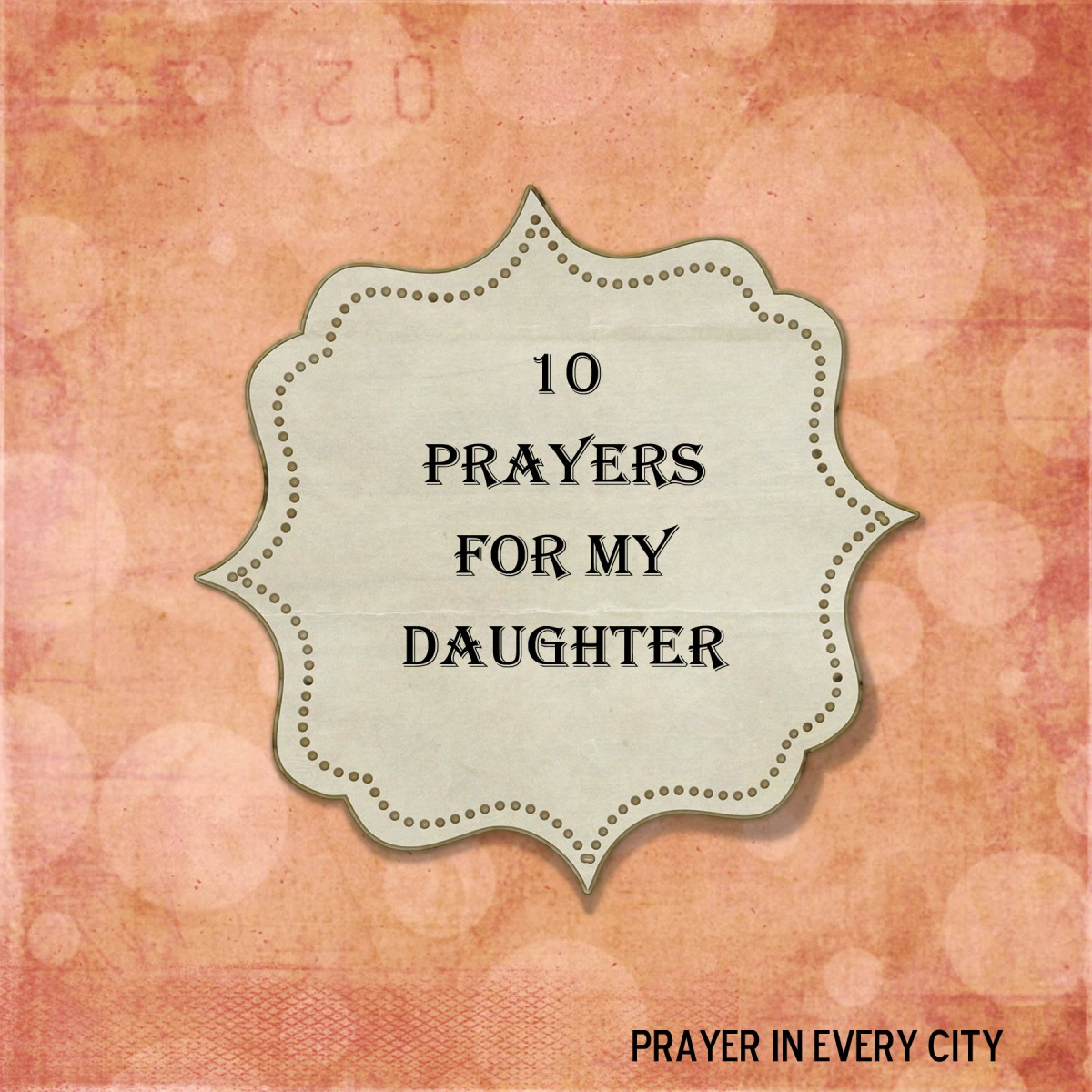 10 Prayers for My Daughter - NEW!