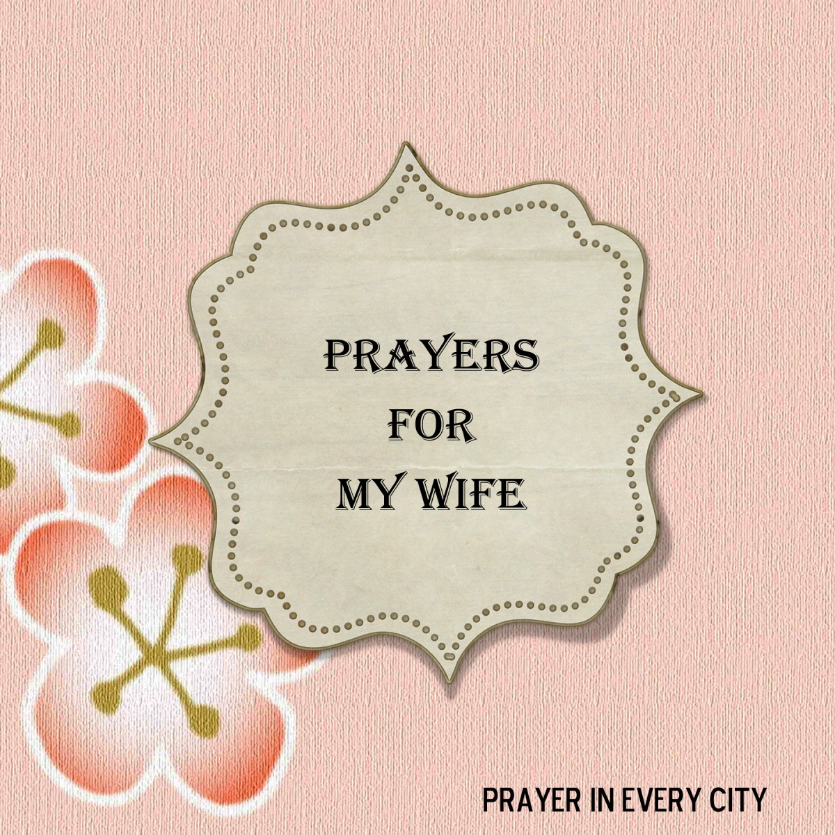 10 Prayers for My Wife