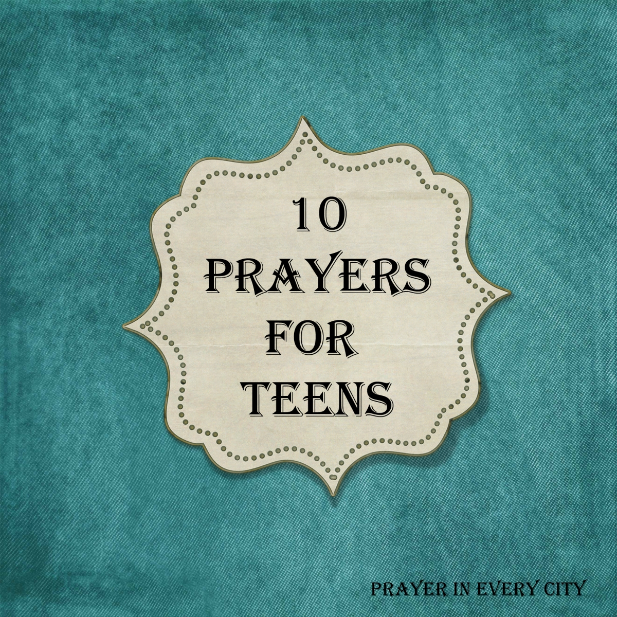 10 Prayers for Teens