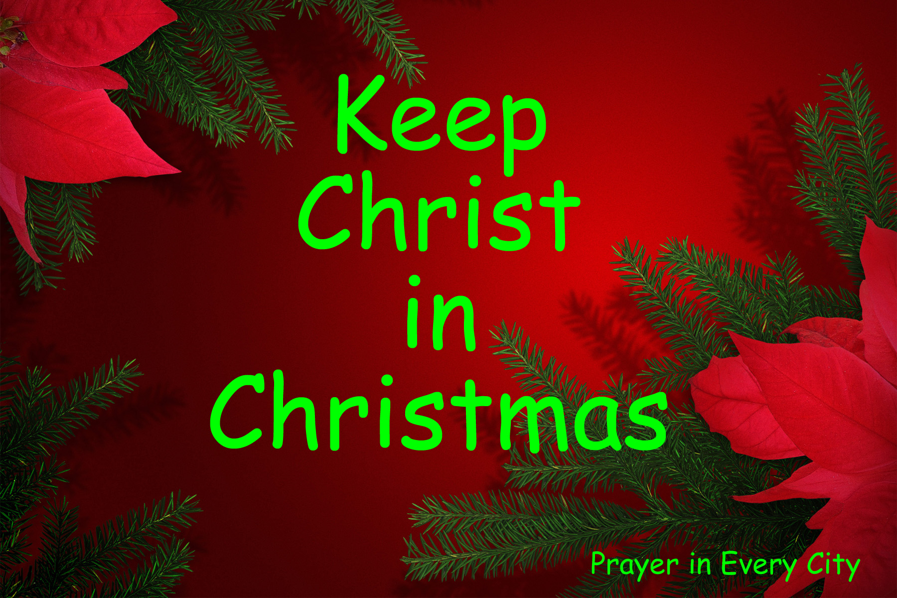 Keep Christ in Christmas – Prayer In Every City