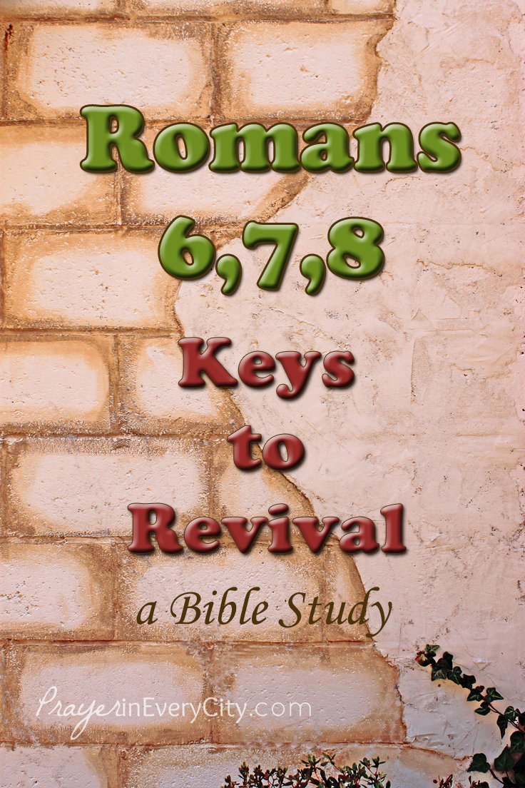 Romans 6,7,8 – Key to Revival 2 | Prayer In Every City