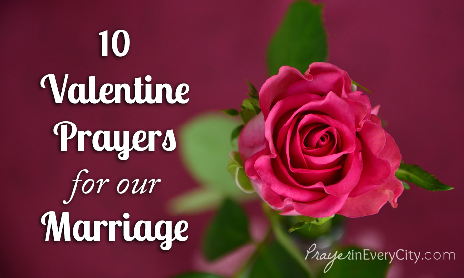 10 Valentine Prayers for our Marriage