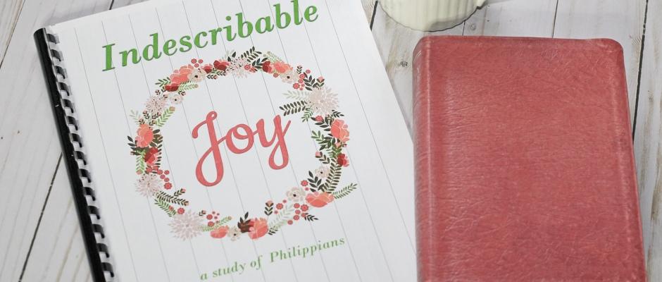 Indescribable Joy a study of Philippians