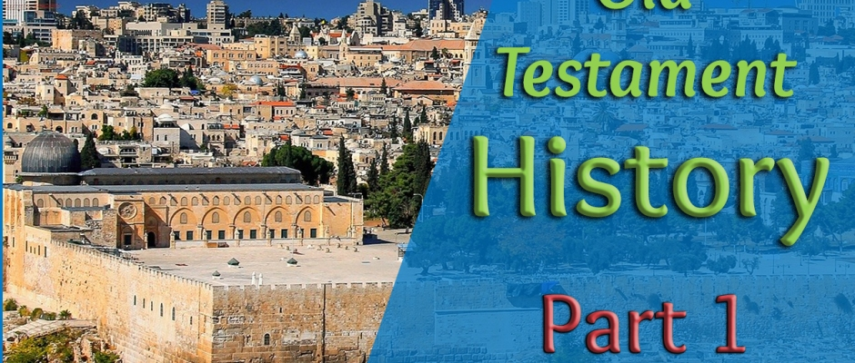 Old Testament History Part 1